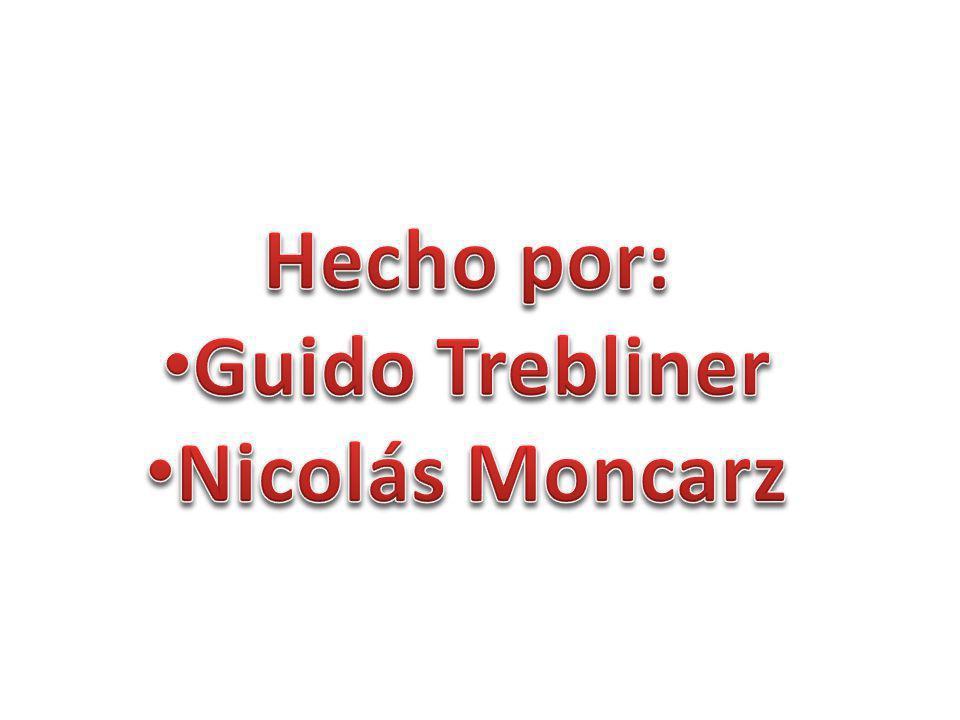 Hecho por: Guido Trebliner Nicolás Moncarz