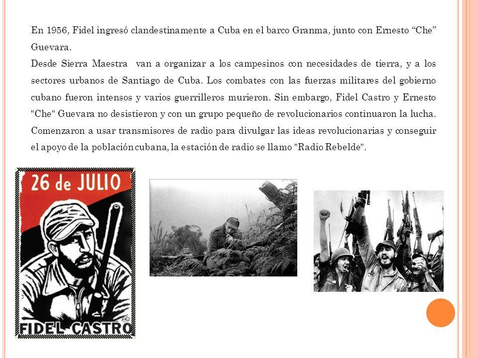 En 1956, Fidel ingresó clandestinamente a Cuba en el barco Granma, junto con Ernesto Che Guevara.