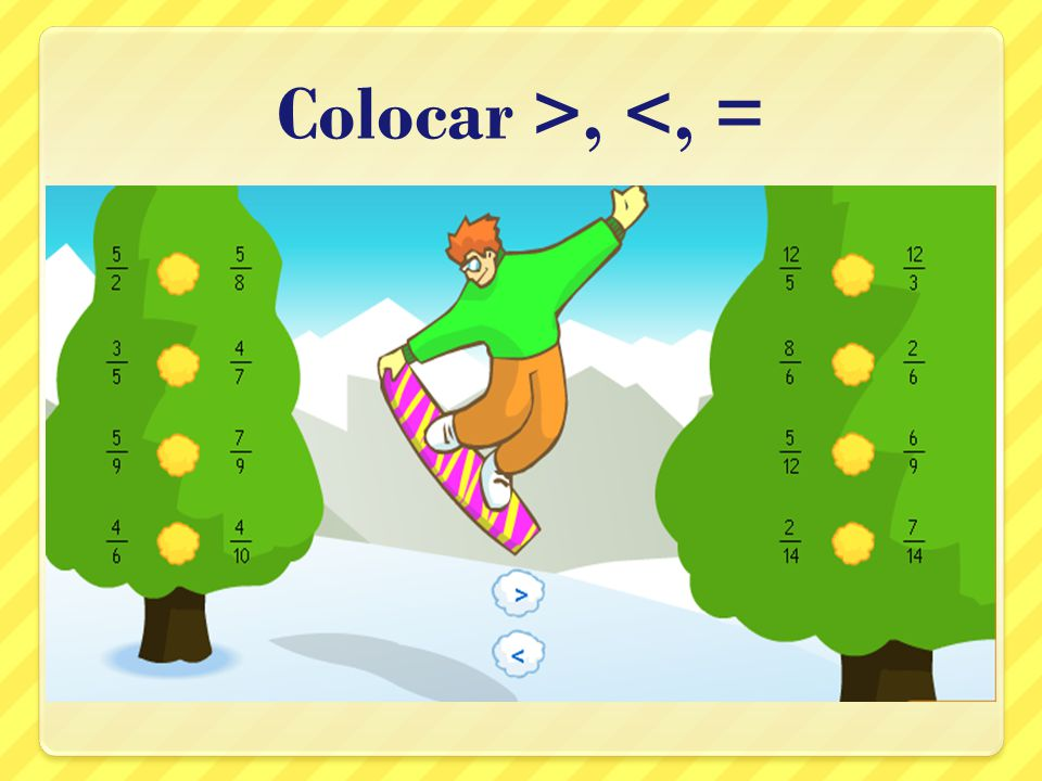 Colocar >, <, =