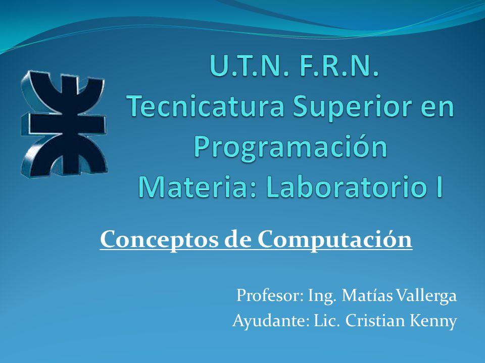 Profesor: Ing. Matías Vallerga Ayudante: Lic. Cristian Kenny