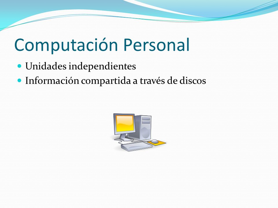 Computación Personal Unidades independientes