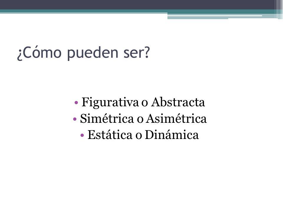 ¿Cómo pueden ser Figurativa o Abstracta Simétrica o Asimétrica