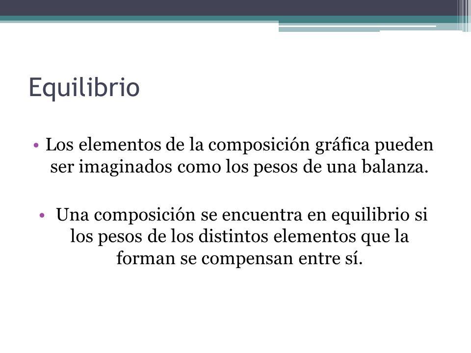 Equilibrio Los elementos de la composición gráfica pueden ser imaginados como los pesos de una balanza.