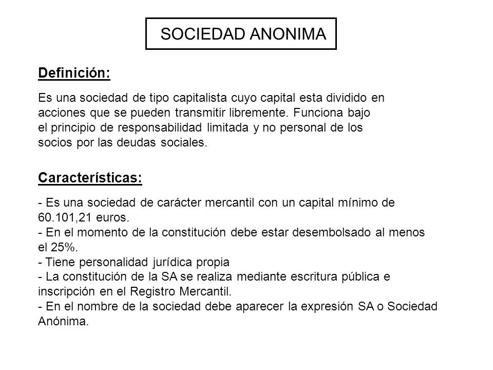 SOCIEDAD ANONIMA Definición: Características: