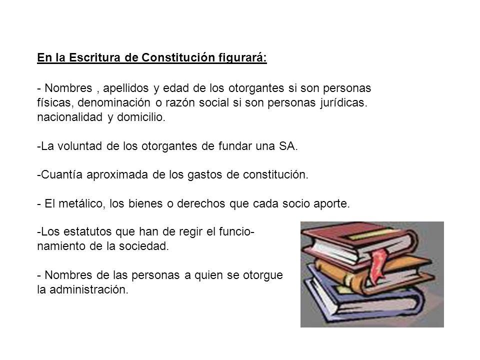 En la Escritura de Constitución figurará: