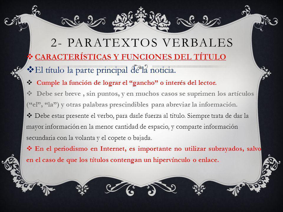 2- PARATEXTOS VERBALES El título la parte principal de la noticia.