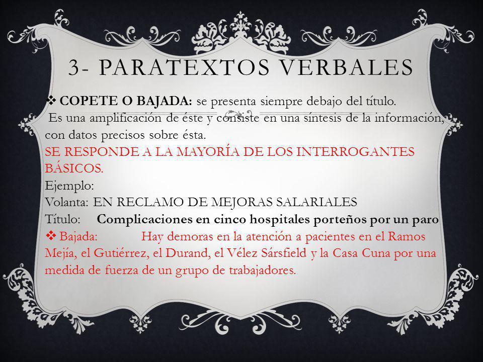 3- PARATEXTOS VERBALES COPETE O BAJADA: se presenta siempre debajo del título.