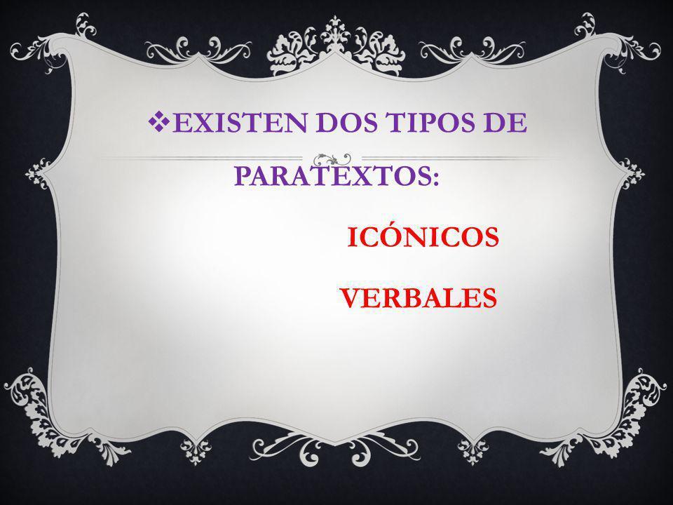 EXISTEN DOS TIPOS DE PARATEXTOS: