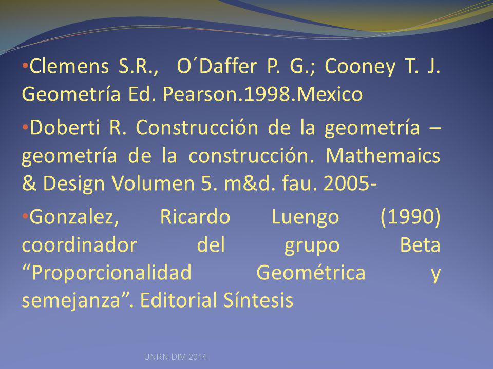 Clemens S. R. , O´Daffer P. G. ; Cooney T. J. Geometría Ed. Pearson