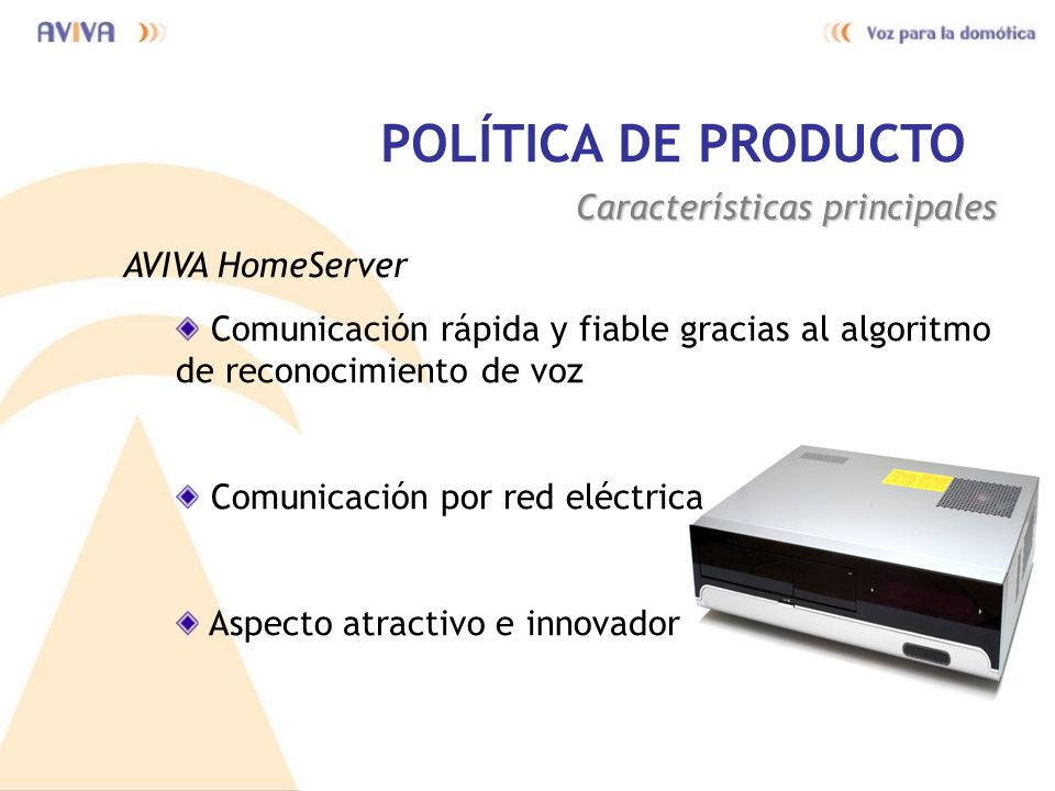 POLÍTICA DE PRODUCTO Características principales AVIVA HomeServer
