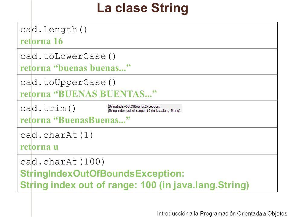 La clase String cad.length() retorna 16 cad.toLowerCase()