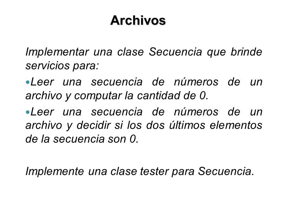 Archivos Implementar una clase Secuencia que brinde servicios para: