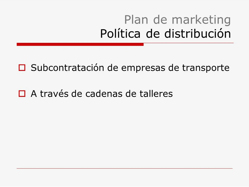 Plan de marketing Política de distribución