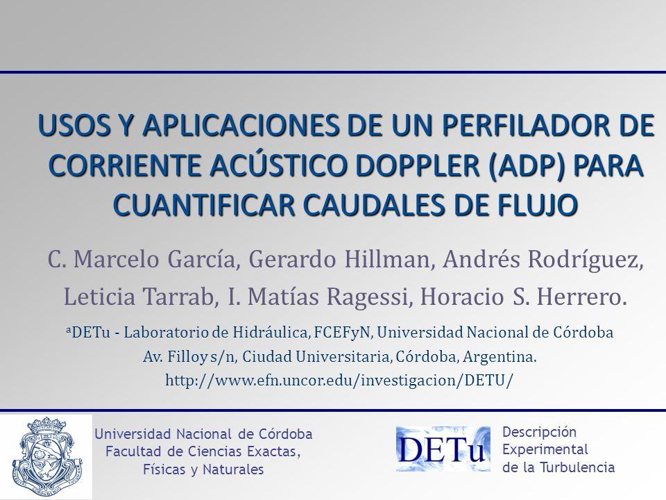 USOS Y APLICACIONES DE UN PERFILADOR DE CORRIENTE ACÚSTICO DOPPLER (ADP) PARA CUANTIFICAR CAUDALES DE FLUJO