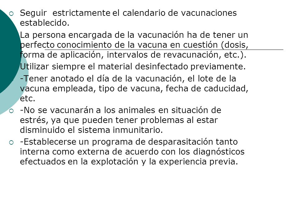 Seguir estrictamente el calendario de vacunaciones establecido.