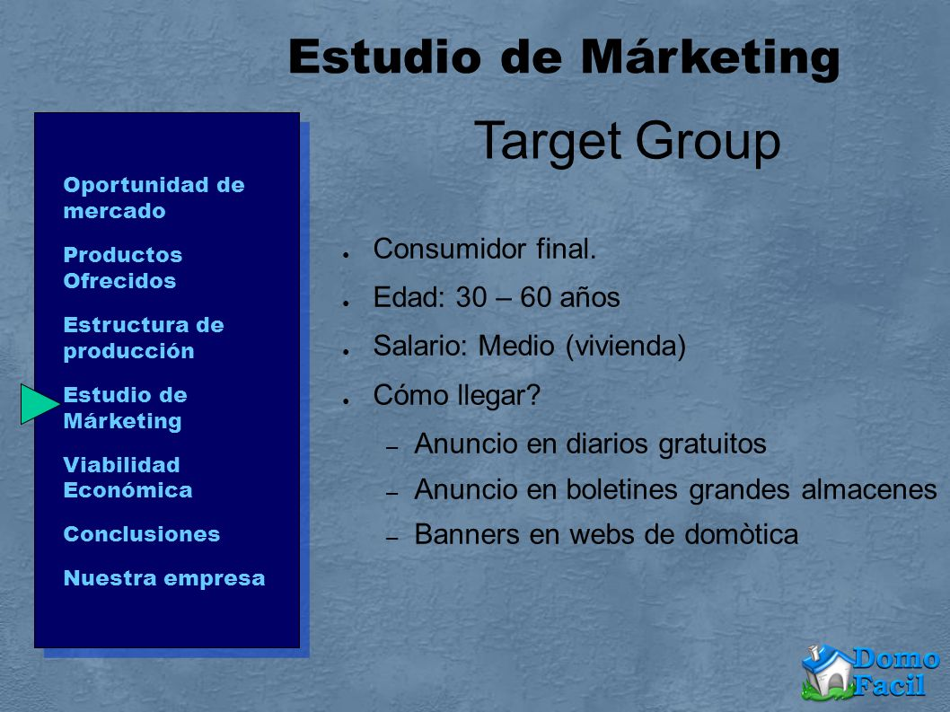 Target Group Estudio de Márketing Consumidor final. Edad: 30 – 60 años