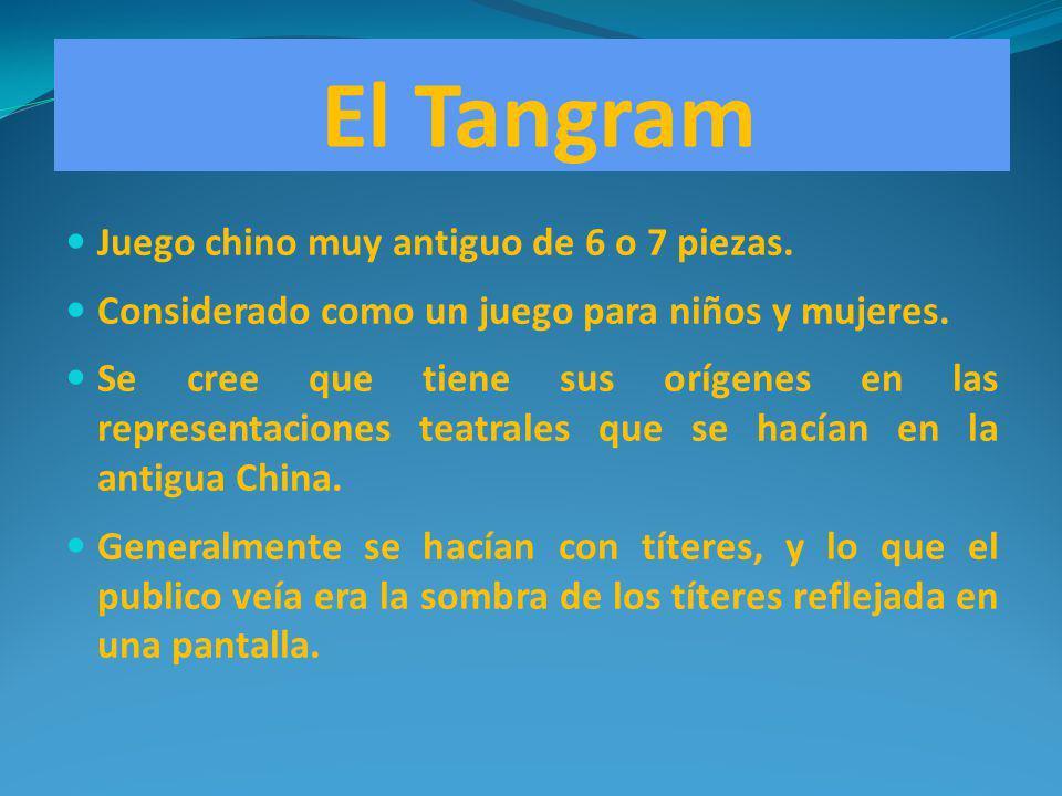 El Tangram Juego chino muy antiguo de 6 o 7 piezas.