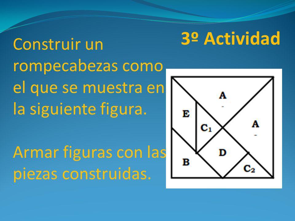 Construir un rompecabezas como el que se muestra en la siguiente figura. Armar figuras con las piezas construidas.