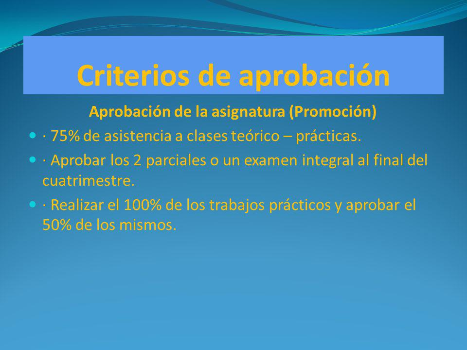 Criterios de aprobación