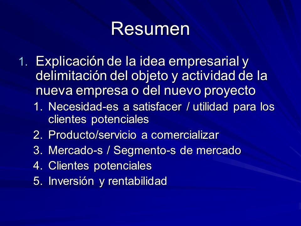 ResumenExplicación de la idea empresarial y delimitación del objeto y actividad de la nueva empresa o del nuevo proyecto.