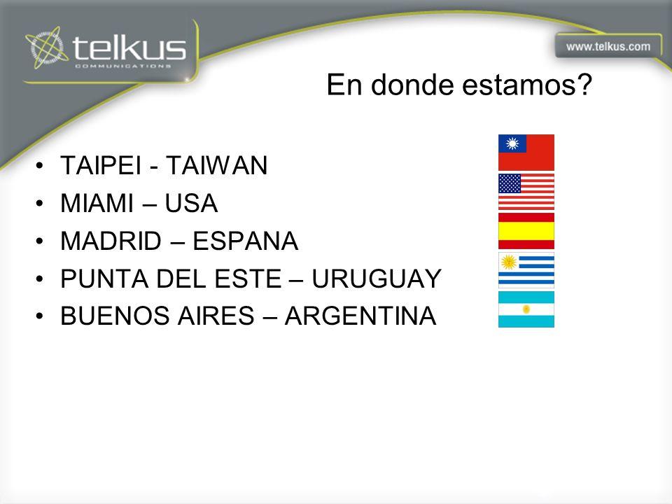 En donde estamos TAIPEI - TAIWAN MIAMI – USA MADRID – ESPANA
