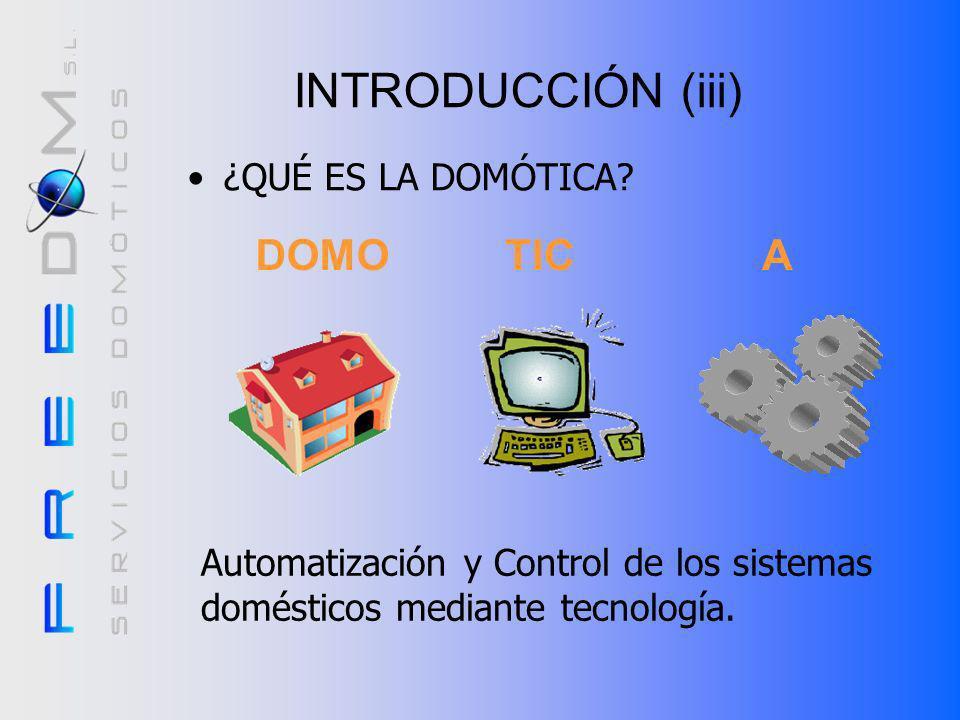 INTRODUCCIÓN (iii) DOMO TIC A ¿QUÉ ES LA DOMÓTICA