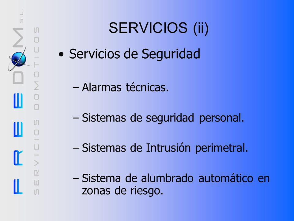 SERVICIOS (ii) Servicios de Seguridad Alarmas técnicas.