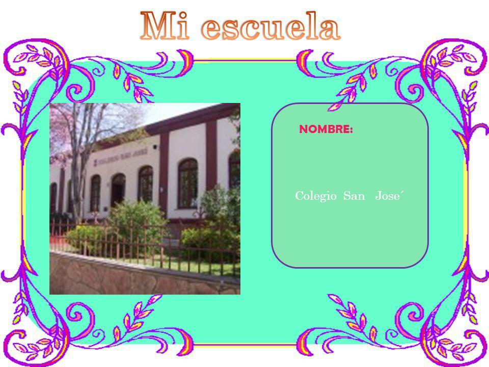 Mi escuela NOMBRE: Colegio San Jose´