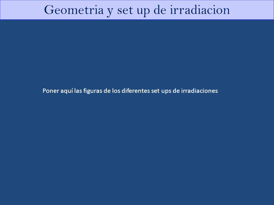 Geometria y set up de irradiacion