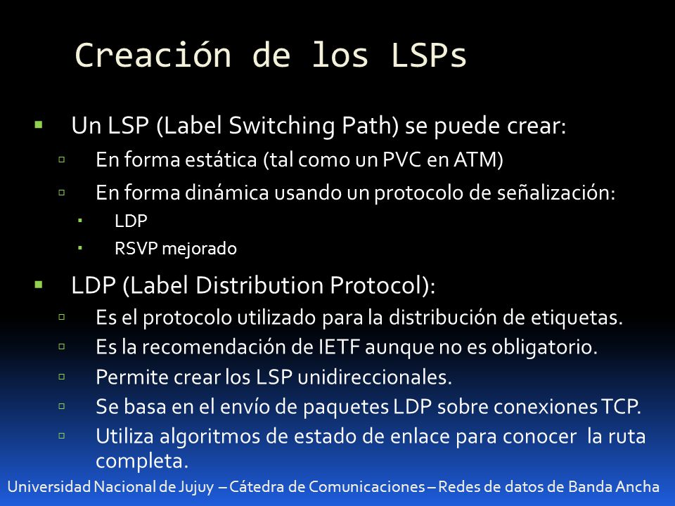 Creación de los LSPs Un LSP (Label Switching Path) se puede crear: