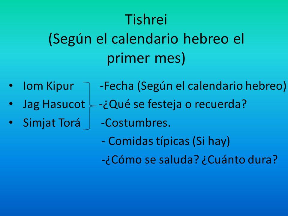 Tishrei (Según el calendario hebreo el primer mes)
