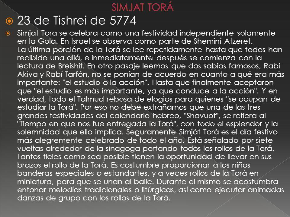 23 de Tishrei de 5774 SIMJAT TORÁ
