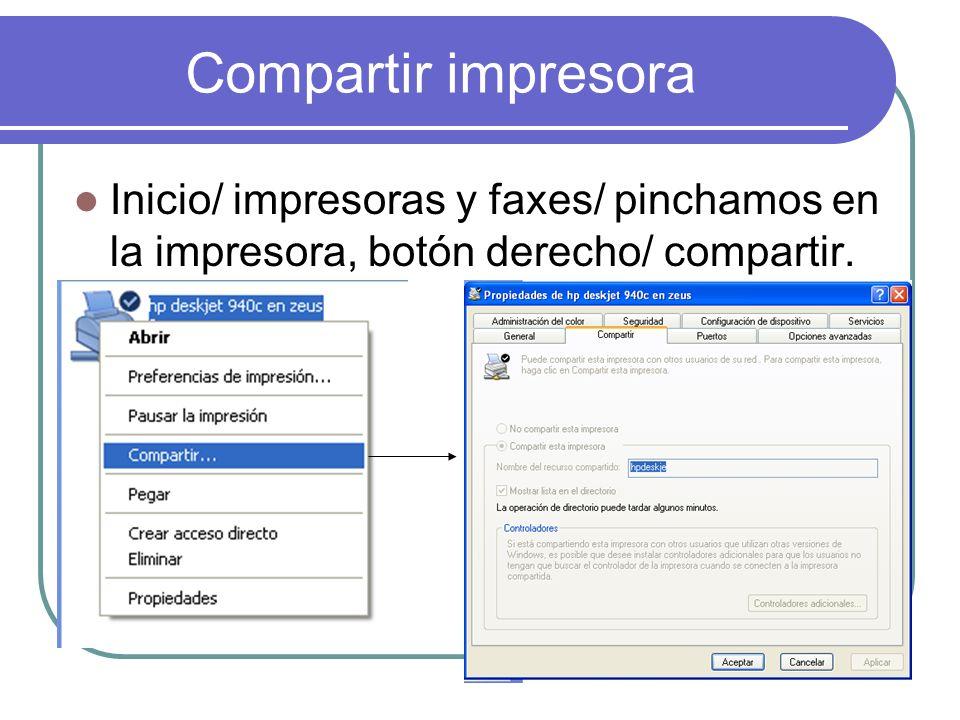 Compartir impresora Inicio/ impresoras y faxes/ pinchamos en la impresora, botón derecho/ compartir.