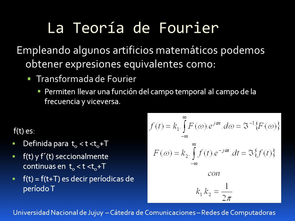 La Teoría de Fourier Empleando algunos artificios matemáticos podemos obtener expresiones equivalentes como: