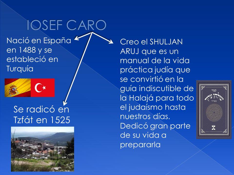 IOSEF CARO Se radicó en Tzfát en 1525
