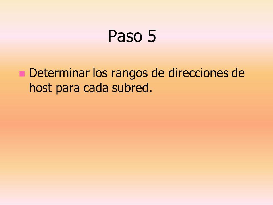 Paso 5 Determinar los rangos de direcciones de host para cada subred.