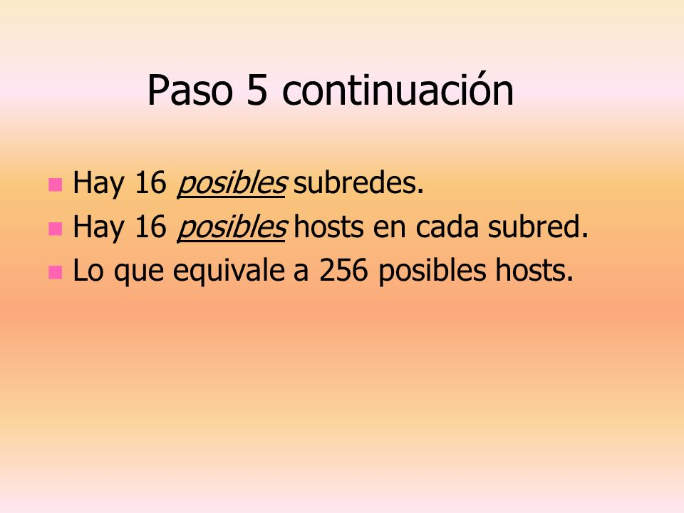 Paso 5 continuación Hay 16 posibles subredes.