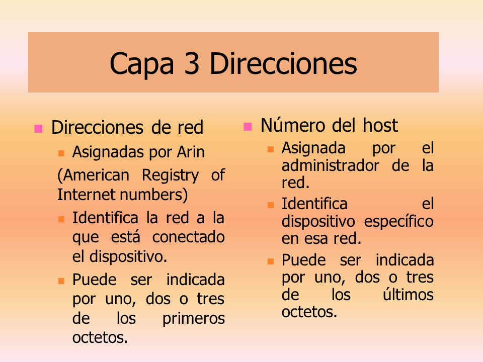 Capa 3 Direcciones Direcciones de red Número del host