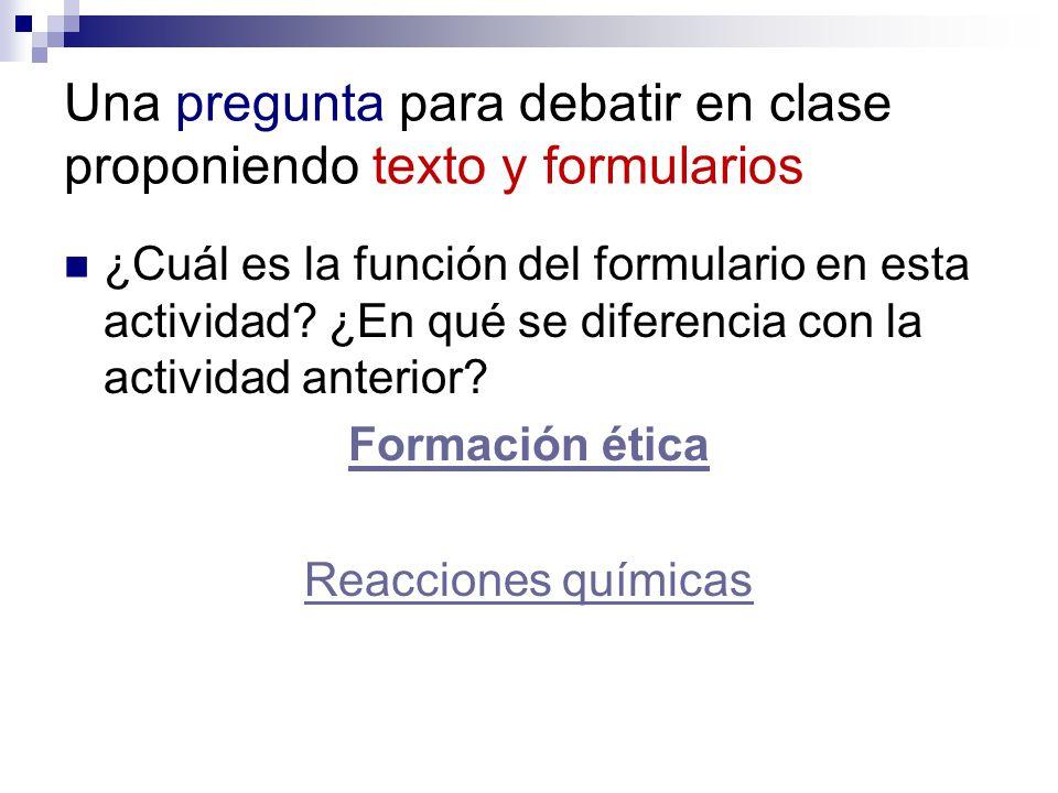 Una pregunta para debatir en clase proponiendo texto y formularios