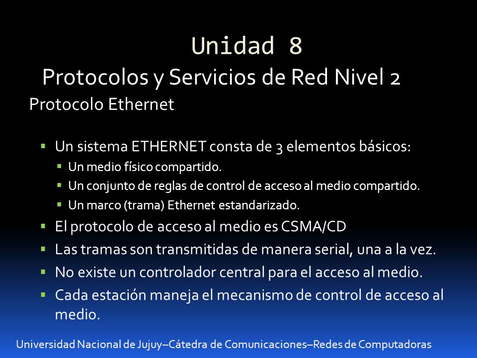 Unidad 8 Protocolos y Servicios de Red Nivel 2 Protocolo Ethernet