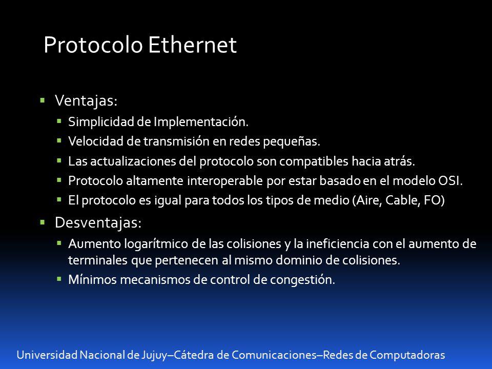 Protocolo Ethernet Ventajas: Desventajas: