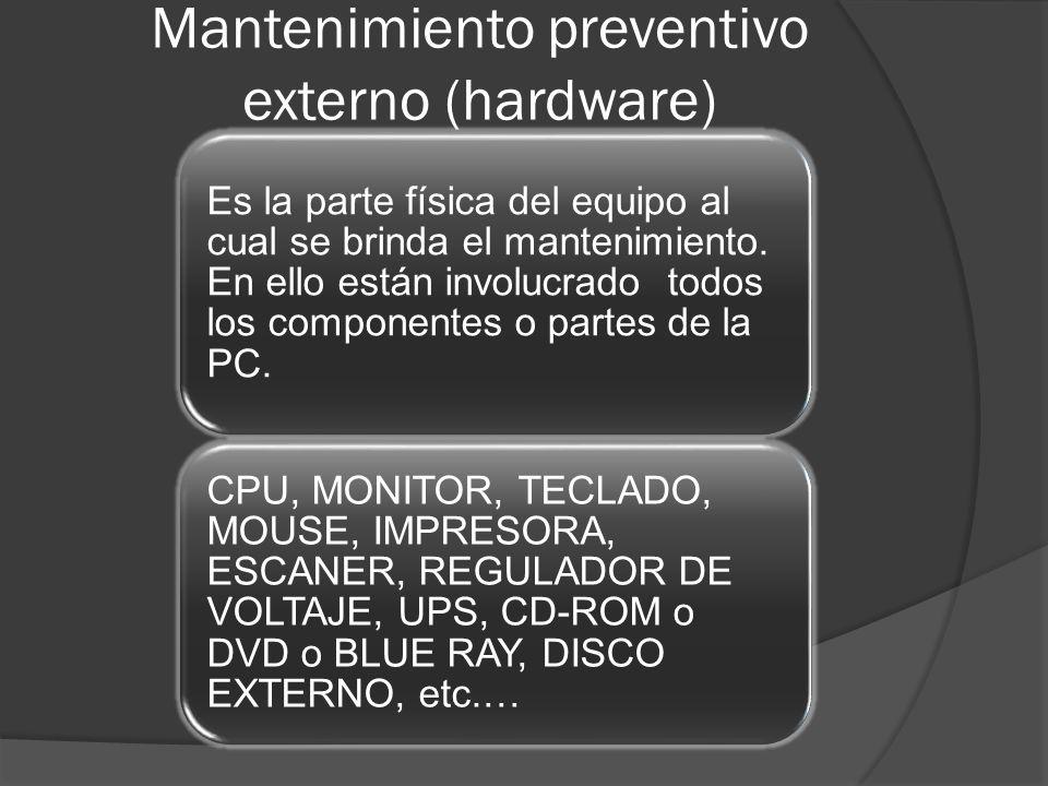 Mantenimiento preventivo externo (hardware)