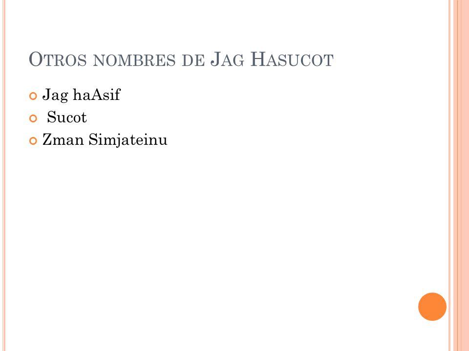 Otros nombres de Jag Hasucot