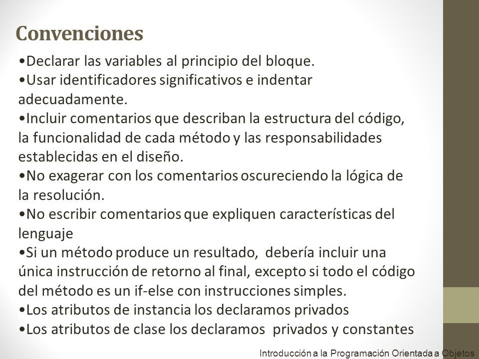 Convenciones Declarar las variables al principio del bloque.