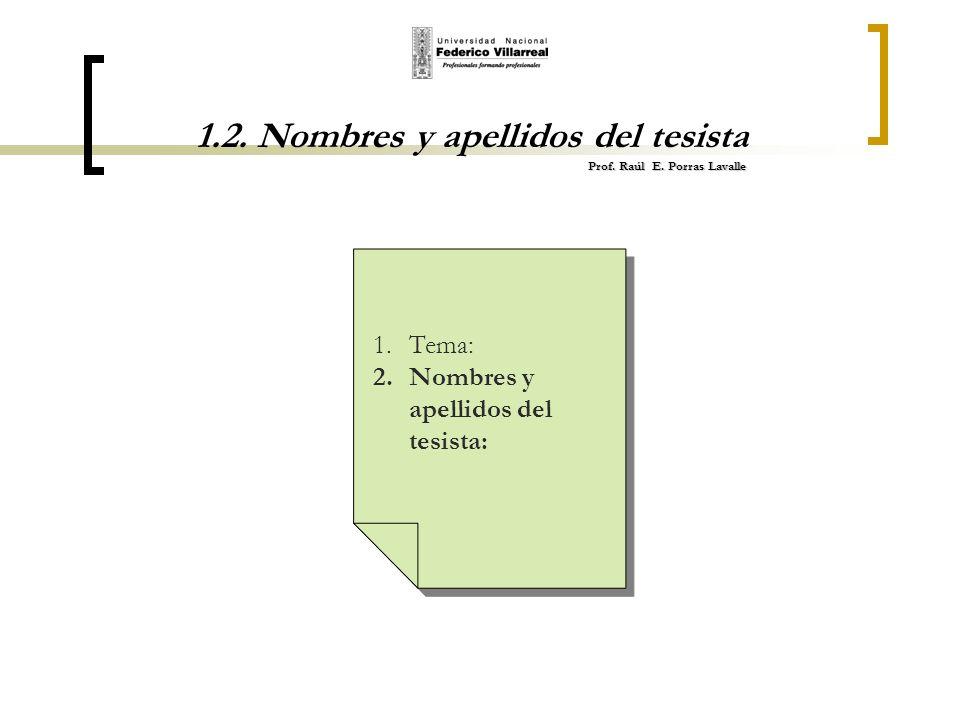 1.2. Nombres y apellidos del tesista Prof. Raúl E. Porras Lavalle