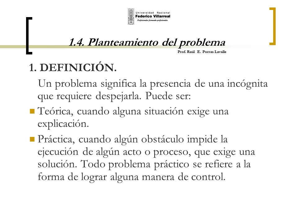 1.4. Planteamiento del problema Prof. Raúl E. Porras Lavalle
