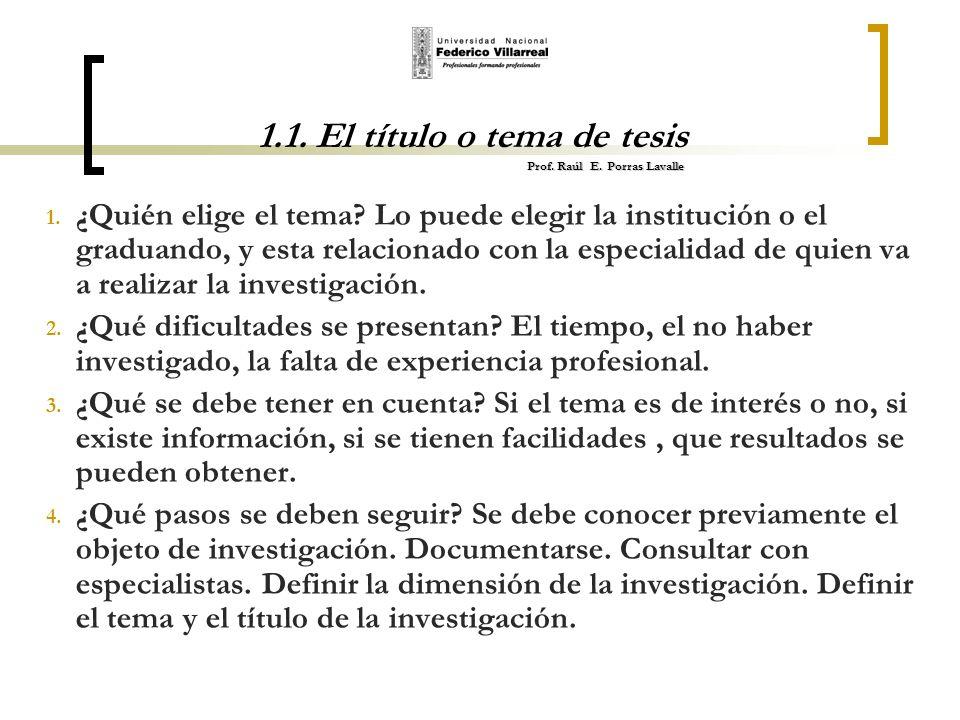 1.1. El título o tema de tesis Prof. Raúl E. Porras Lavalle
