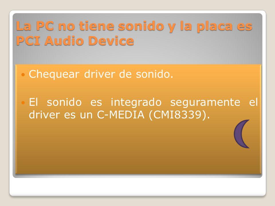 La PC no tiene sonido y la placa es PCI Audio Device