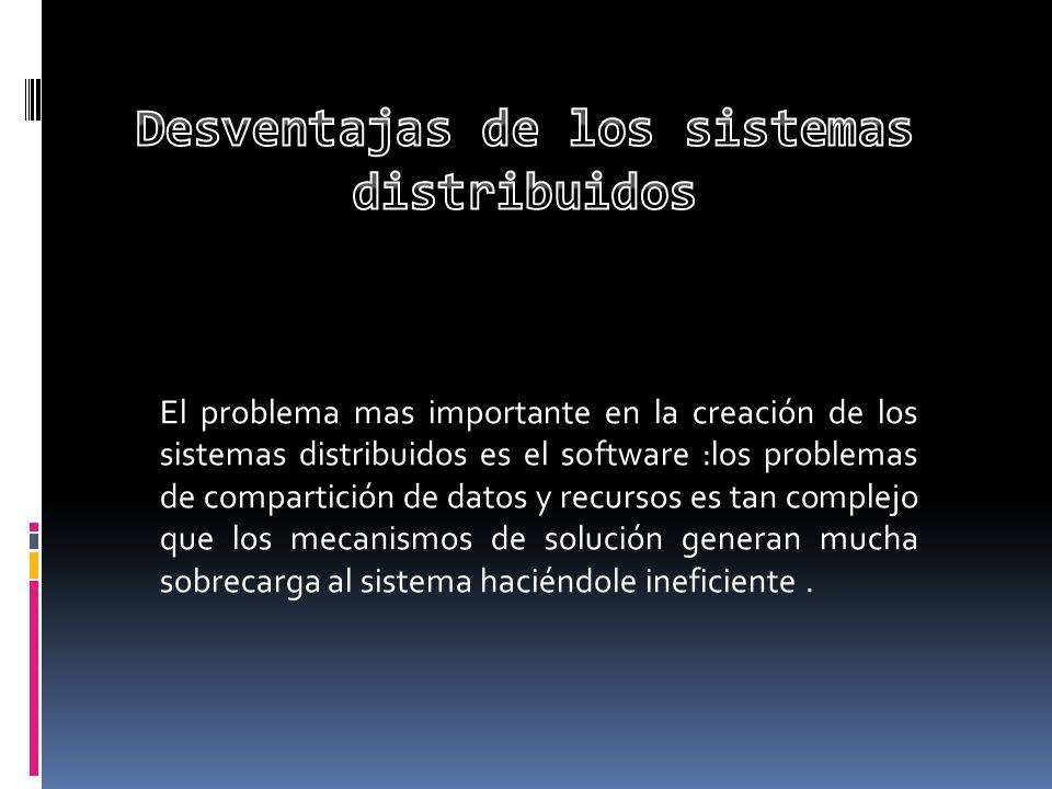 Desventajas de los sistemas distribuidos
