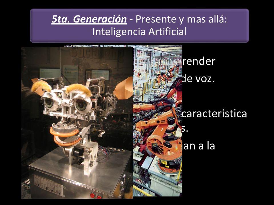 5ta. Generación - Presente y mas allá: Inteligencia Artificial